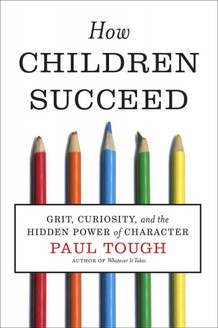 How Children Succeed:  You Should Read This