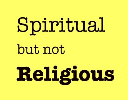 Why We Ought to Pay Serious Attention to Spiritual but Not Religious (You Should Read This….)