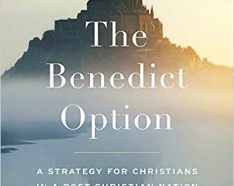 "The problem with The Benedict Option is that it's ""The Benedict Option"""