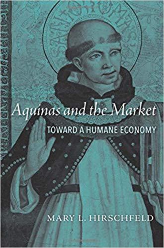 Book Review: Aquinas and the Market: Toward a Humane Economy