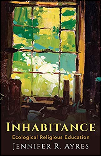 Book Review: Inhabitance: Ecological Religious Education
